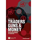 img - for [(Traders, Guns & Money: Knowns and Unknowns in the Dazzling World of Derivatives )] [Author: Satyajit Das] [Jul-2010] book / textbook / text book