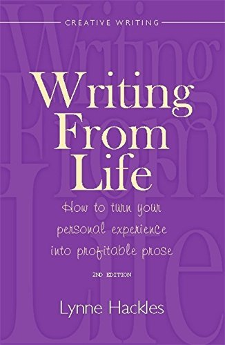Writing from Life: How to turn your personal experience into profitable prose by Lynne Hackles (26-Nov-2010) Paperback PDF