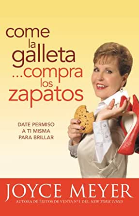Come la Galleta Compra los Zapatos: Giving Yourself Permission to