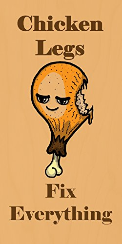 """""""Chicken Legs Fix Everything"""" Food Humor Cartoon - Plywood Wood Print Poster Wall Art front-281568"""