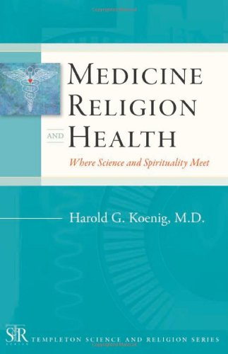 Medicine, Religion, and Health: Where Science and...