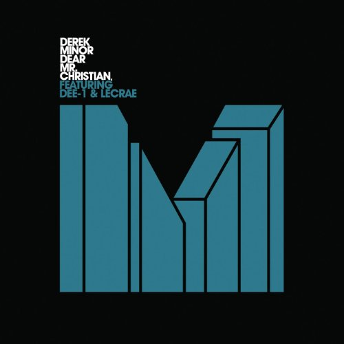 Dear. Mr. Christian, (feat. Dee-1 & Lecrae) Derek Minor