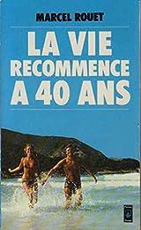 La  Vie recommence à 40 ans