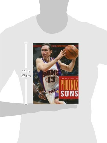 The Story of the Phoenix Suns (The NBA: a History of Hoops)