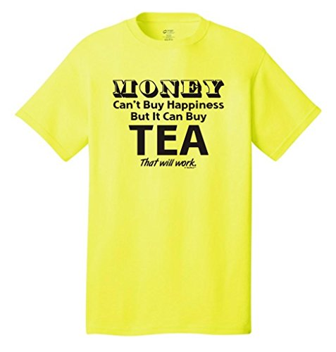 Money Can'T Buy Happiness But It Can Buy Tea Neon T-Shirt Large Neon Yellow