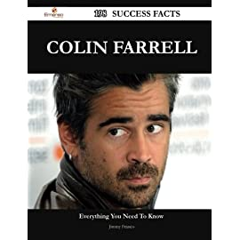 Colin Farrell: 198 Success Facts - Everything You Need to Know About Colin Farrell