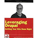 Leveraging Drupal: Getting Your Site Done Right (Wrox Programmer to Programmer)by Kane