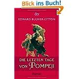 Die letzten Tage von Pompeji: Roman
