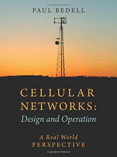 Cellular Networks: Design And Operation - A Real World Perspective