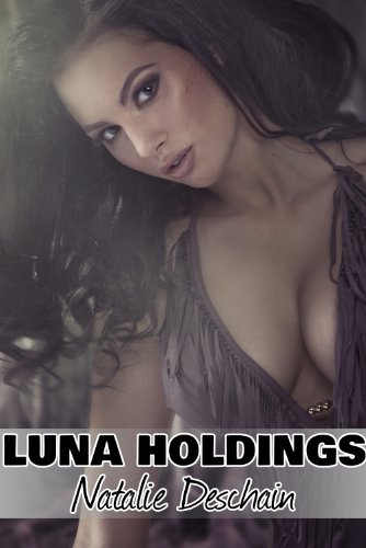 Natalie Deschain - Luna Holdings: A Novel (Paranormal Erotica)