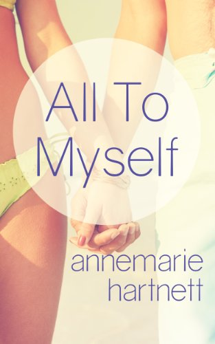 All To Myself by Annemarie Hartnett
