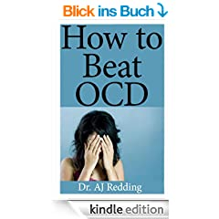 Brain Lock: How to beat Obsessive Compulsive Disorder (OCD) (English Edition)