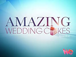 Amazing Wedding Cakes Season 4