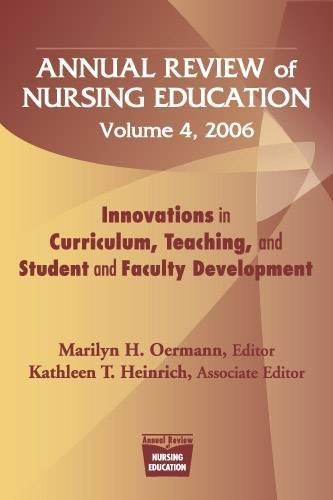 Annual Review of Nursing Education, Volume 4, 2006: Innovations in Curriculum, Teaching, and Student and Faculty Develop