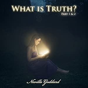 What Is Truth - Part 1 & 2 Audiobook