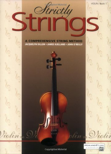 Strictly Strings: A Comprehensive String Method Book 1 : Violin, Jacquelyn Dillon