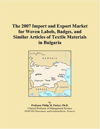 The 2007 Import and Export Market for Woven Labels, Badges, and Similar Articles of Textile Materials in Bulgaria