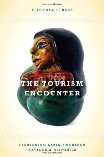 The Tourism Encounter: Fashioning Latin American Nations...