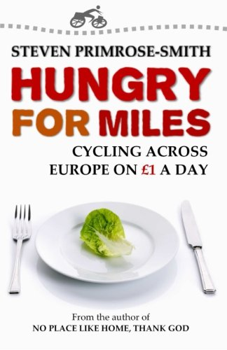 Hungry for Miles: Cycling across Europe on One Pound a Day (Cycling Portugal compare prices)