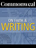 img - for Commonweal on Faith and Writing book / textbook / text book