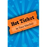 Hot Ticket (Middle Grade Mystery) ~ Tracy Marchini