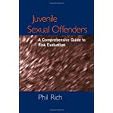Juvenile Sexual Offenders: A Comprehensive Guide to Risk Evaluation