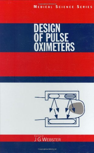 Design of Pulse Oximeters (Medical Science Series) (Series in Medical Physics and Biomedical Engineering)