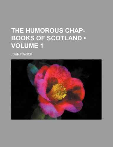 The humorous chap-books of Scotland (Volume 1)