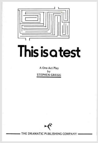 This is a test: A one-act play: Stephen Gregg: Amazon.com: Books