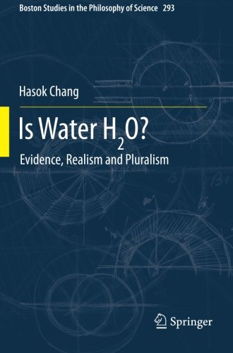 is-water-h2o-evidence-realism-and-pluralism-boston-studies-in-the-philosophy-and-history-of-science