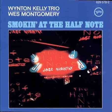 Smokin' at the Half Note by Wynton Kelly Trio, Wes Montgomery (1989) Audio CD by Wes Montgomery Wynton Kelly Trio