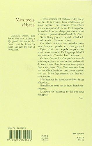 Libro mes trois z bres guitry de gaulle et casanova di for Alexandre jardin mes trois zebres