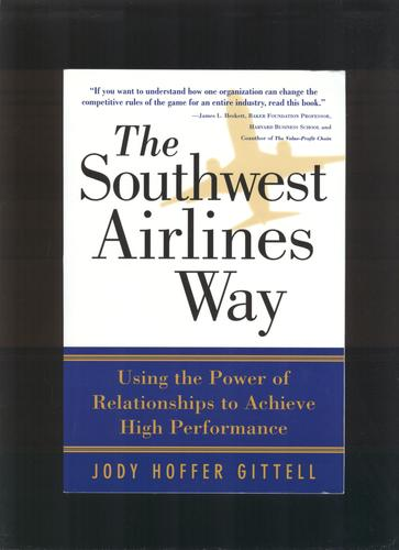 the southwest airlines way by jody hoffer gittell essay Greg j bamber, jody hoffer gittell, thomas a kochan, andrew von  nordenflycht  increased workloads and management's miserly ways, which  leave  innovations of companies like southwest and continental airlines in.