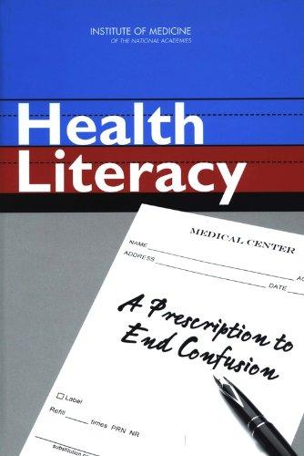 Health Literacy: A Prescription to End Confusion