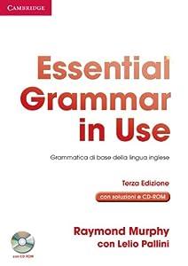 Essential grammar in use. With answers. Ediz. italiana. Per le Scuole superiori. Con CD-ROM