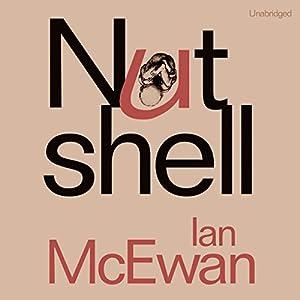 Nutshell Hörbuch von Ian McEwan Gesprochen von: Rory Kinnear