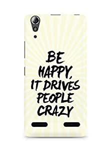 AMEZ be happy it drives people crazy Back Cover For Lenovo A6000