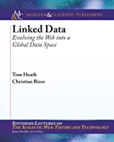Linked data: Evolving the Web into a GlobalData Space ebook download
