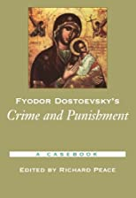 Fyodor Dostoevsky's Crime and Punishment: A Casebook  (Casebooks in Criticism)