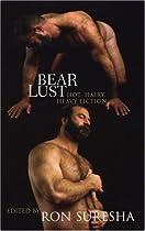 Bear Lust: Hot, Hairy, Heavy Fiction
