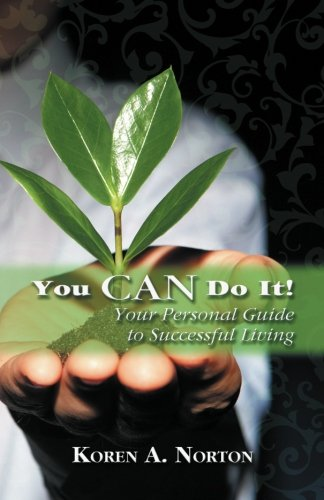 You Can Do it!: Your Personal Guide to Successful Living