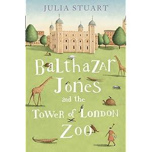 Balthazar Jones and the Tower of London Zoo - Julia Stuar