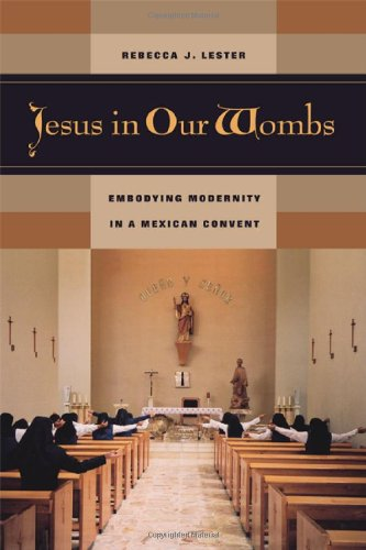 Jesus in Our Wombs: Embodying Modernity in a Mexican...