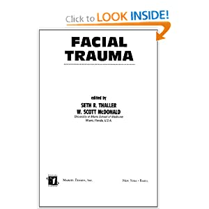 Facial Trauma Seth Thaller, W. Scott Mcdonald