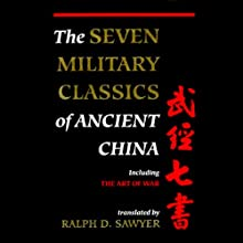 The Seven Military Classics of Ancient China (       UNABRIDGED) by Ralph D. Sawyer Narrated by James Chen