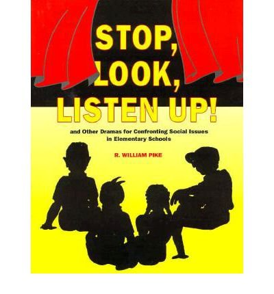 Stop, Look, Listen Up!: And Other Dramas for Confronting Social Issues in Elementary Schools