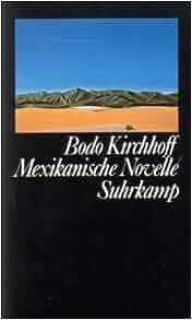 Mexikanische Novelle (German Edition): Bodo Kirchhoff: 9783518046975