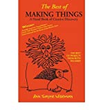 img - for By Ann Sayre Wiseman The Best of Making Things: A Hand Book of Creative Discovery (Combines books one and two, revised and updated) book / textbook / text book