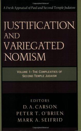 Justification and Variegated Nomism, vol. 1 (Wissenschaftliche Untersuchungen Zum Neuen Testament. 2. Reihe. 140)