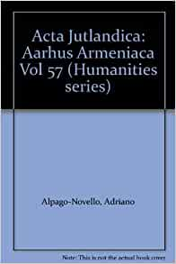 Acta Jutlandica: Aarhus Armeniaca Vol 57 (Humanities series): Adriano